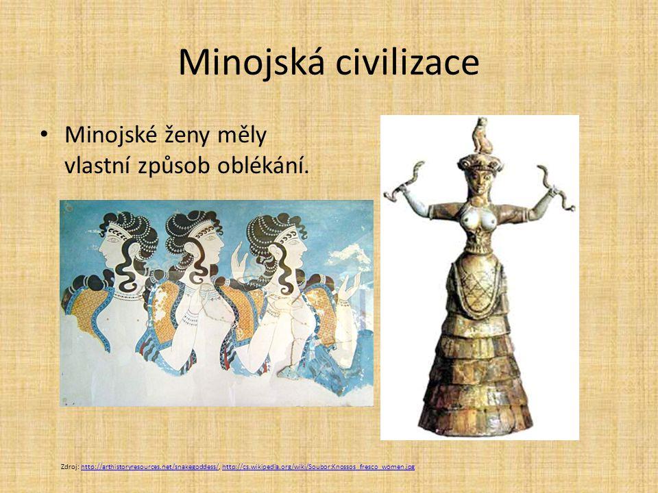 Minojská civilizace Minojské ženy měly vlastní způsob oblékání. Zdroj: http://arthistoryresources.net/snakegoddess/, http://cs.wikipedia.org/wiki/Soub