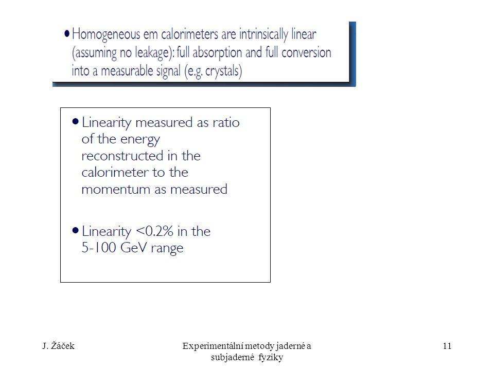 J. ŽáčekExperimentální metody jaderné a subjaderné fyziky 11