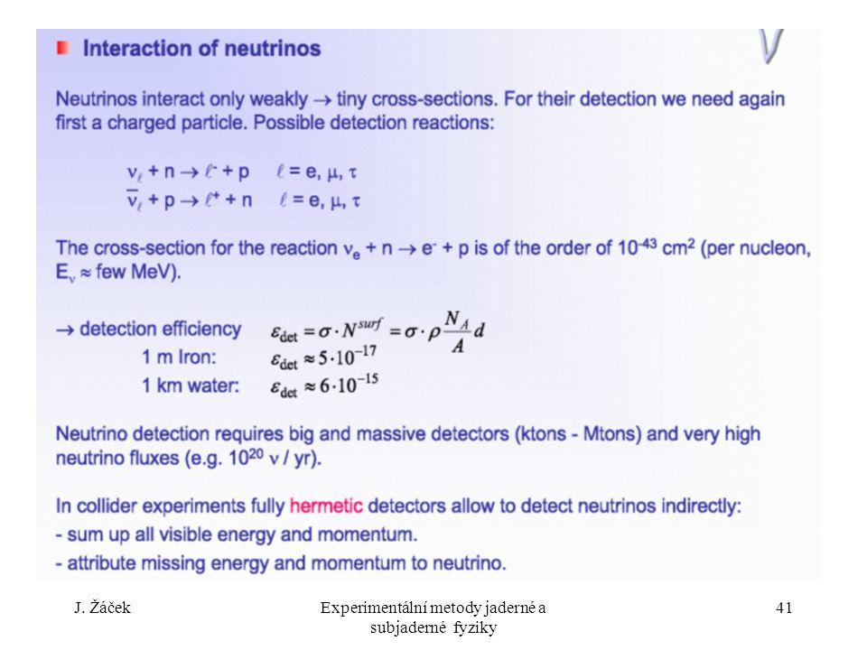 J. ŽáčekExperimentální metody jaderné a subjaderné fyziky 41
