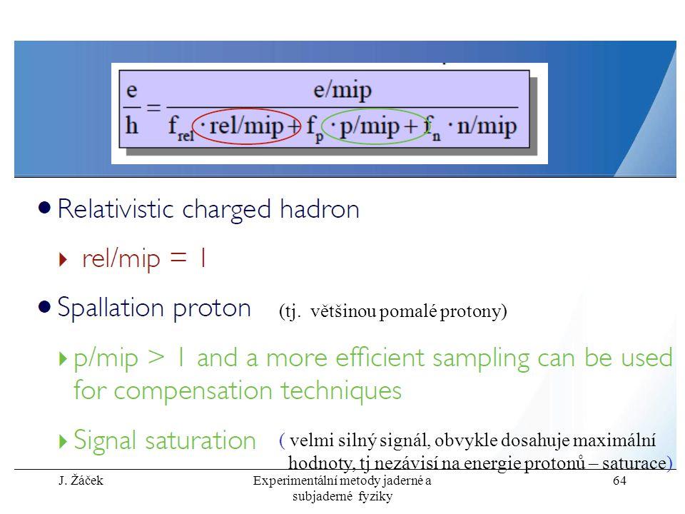J. ŽáčekExperimentální metody jaderné a subjaderné fyziky 64 (tj.