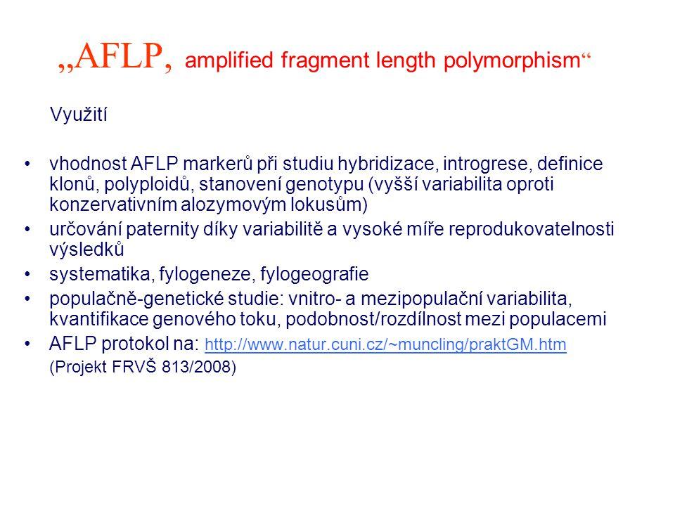 """""""AFLP, amplified fragment length polymorphism """" Využití vhodnost AFLP markerů při studiu hybridizace, introgrese, definice klonů, polyploidů, stanoven"""