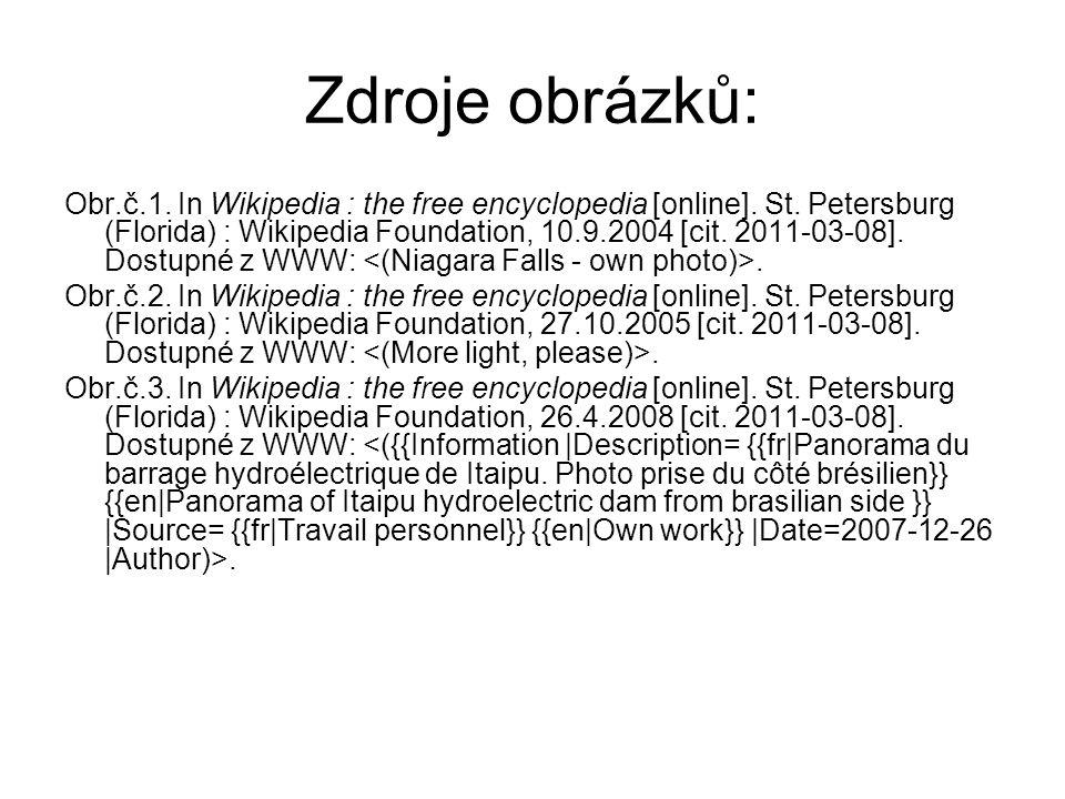 Zdroje obrázků: Obr.č.1. In Wikipedia : the free encyclopedia [online]. St. Petersburg (Florida) : Wikipedia Foundation, 10.9.2004 [cit. 2011-03-08].