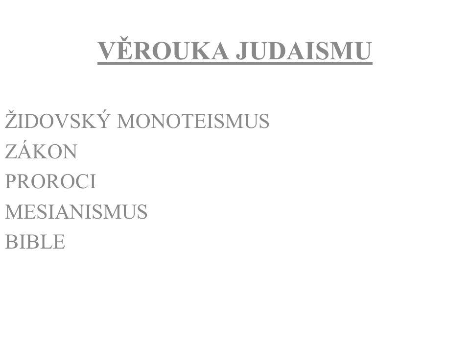 ŽIDOVSKÝ MONOTEISMUS FORMOVÁNÍ MONOTEISMU … PASTEVECKÉ KMENY CCA 2000 LET PŘ.