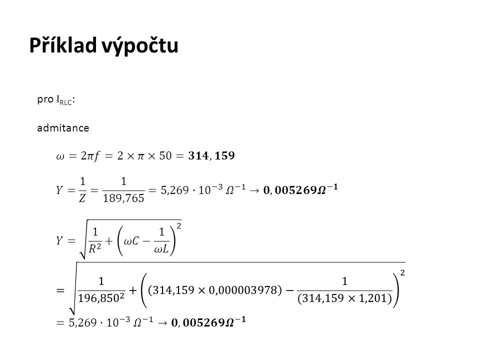 Příklad výpočtu pro I RLC : admitance
