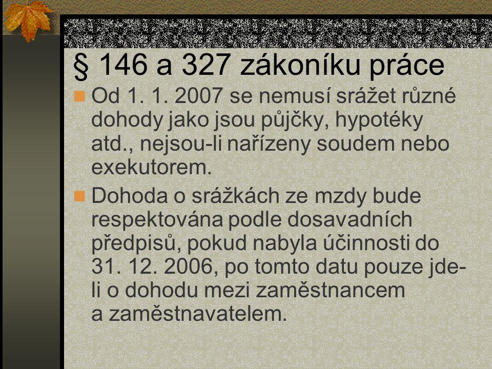 § 146 a 327 zákoníku práce Od 1. 1.