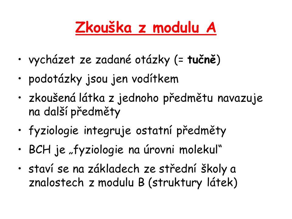 Zkouška z modulu A vycházet ze zadané otázky (= tučně) podotázky jsou jen vodítkem zkoušená látka z jednoho předmětu navazuje na další předměty fyziol