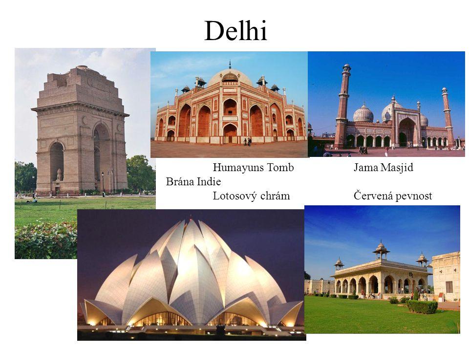 Delhi Humayuns TombJama Masjid Brána Indie Lotosový chrámČervená pevnost
