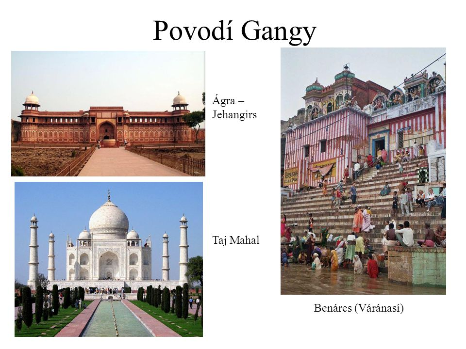 Povodí Gangy Ágra – Jehangirs Taj Mahal Benáres (Váránasí)