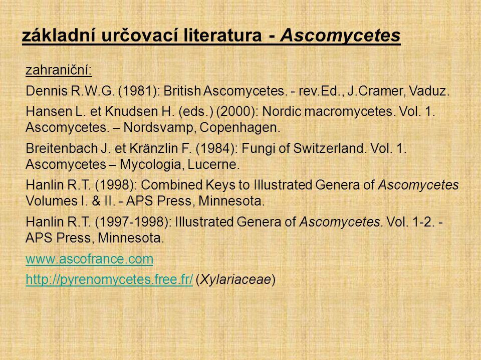 zahraniční: Dennis R.W.G. (1981): British Ascomycetes. - rev.Ed., J.Cramer, Vaduz. Hansen L. et Knudsen H. (eds.) (2000): Nordic macromycetes. Vol. 1.