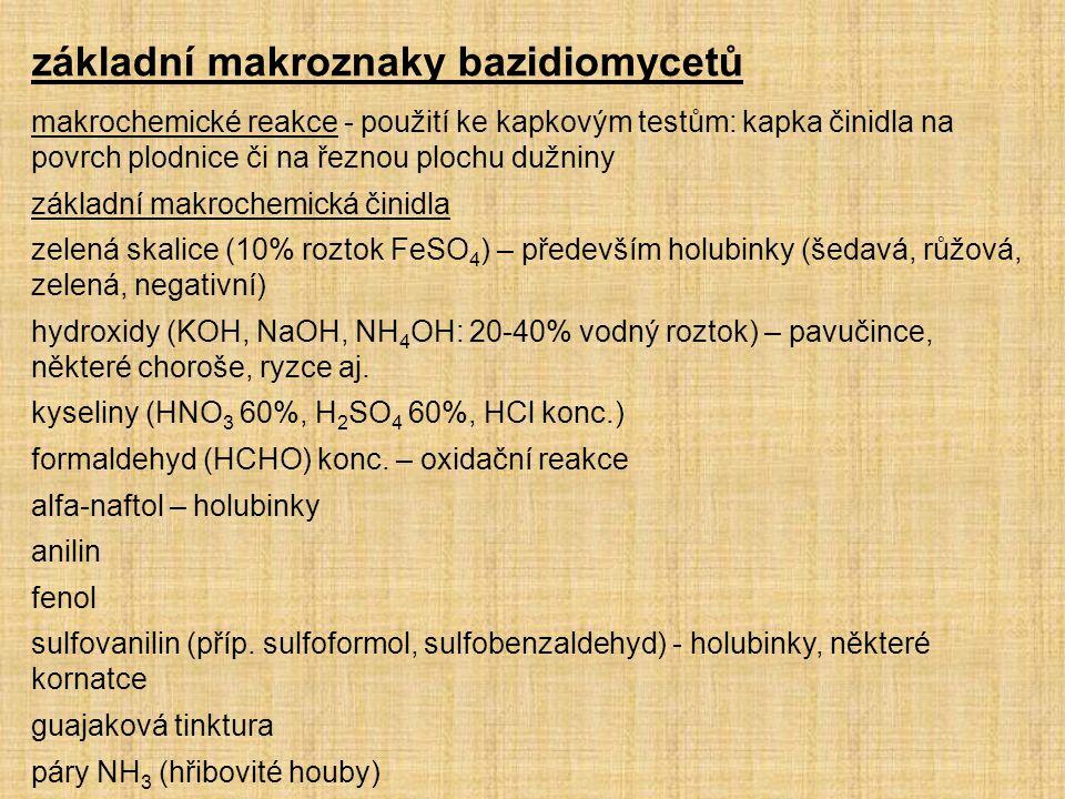 makrochemické reakce - použití ke kapkovým testům: kapka činidla na povrch plodnice či na řeznou plochu dužniny základní makrochemická činidla zelená
