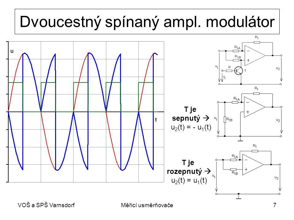 VOŠ a SPŠ VarnsdorfMěřicí usměrňovače7 Dvoucestný spínaný ampl. modulátor T je sepnutý  u 2 (t) = - u 1 (t) T je rozepnutý  u 2 (t) = u 1 (t)
