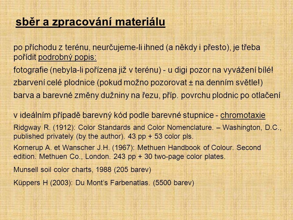 základní určovací literatura domácí: Veselý R., Kotlaba F.