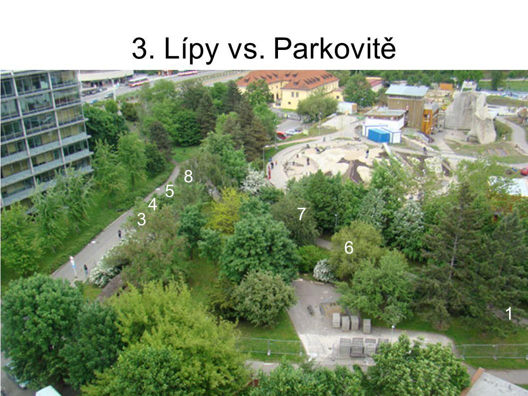3. Lípy vs. Parkovitě 1 6 7 3 4 5 8
