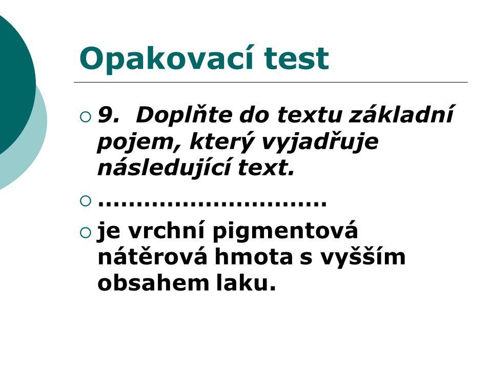 Opakovací test  9. Doplňte do textu základní pojem, který vyjadřuje následující text.