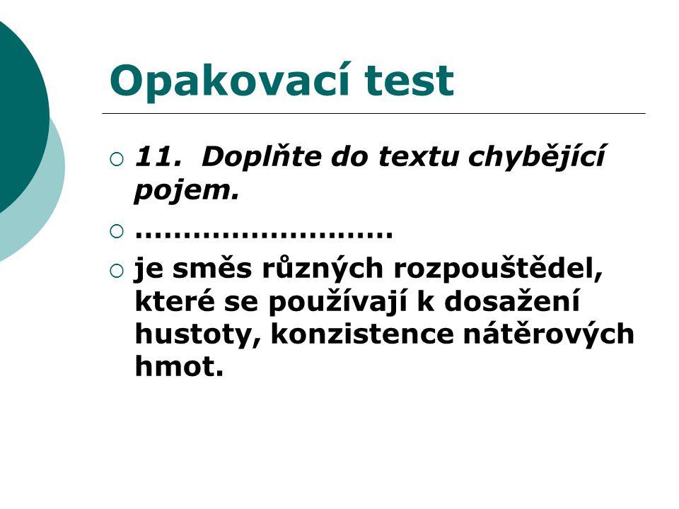 Opakovací test  11. Doplňte do textu chybějící pojem.
