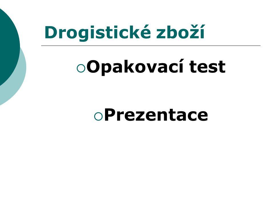 Drogistické zboží  Opakovací test  Prezentace