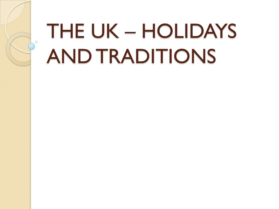 THE UK – HOLIDAYS AND TRADITIONS