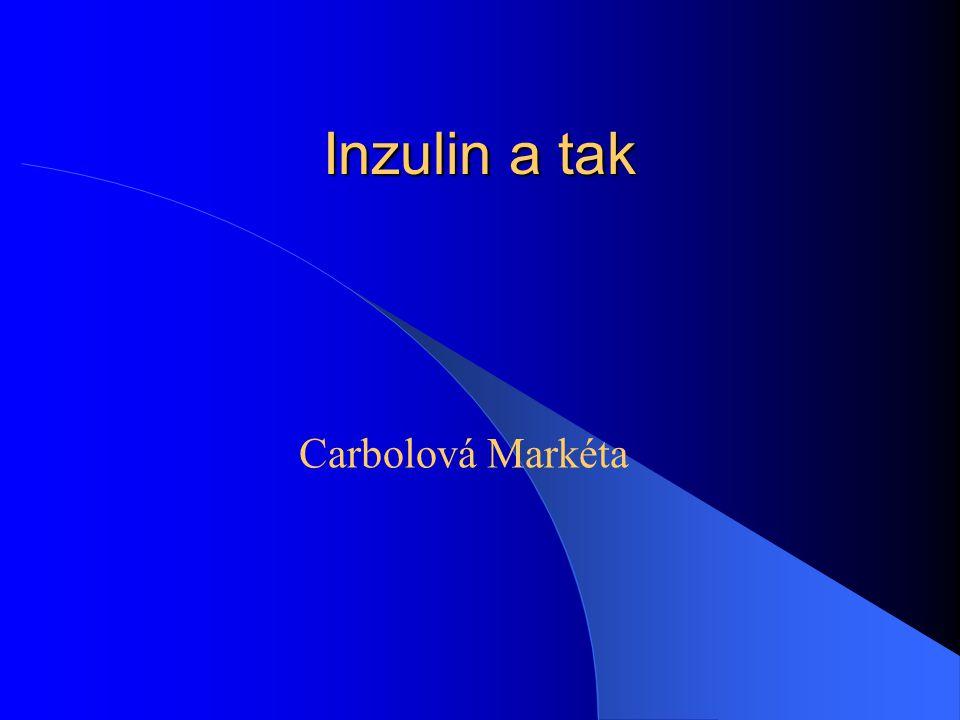 Poruchy Nadbytek insulinu  např.