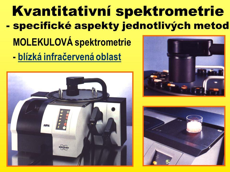 Kvantitativní spektrometrie - specifické aspekty jednotlivých metod MOLEKULOVÁ spektrometrie - blízká infračervená oblast