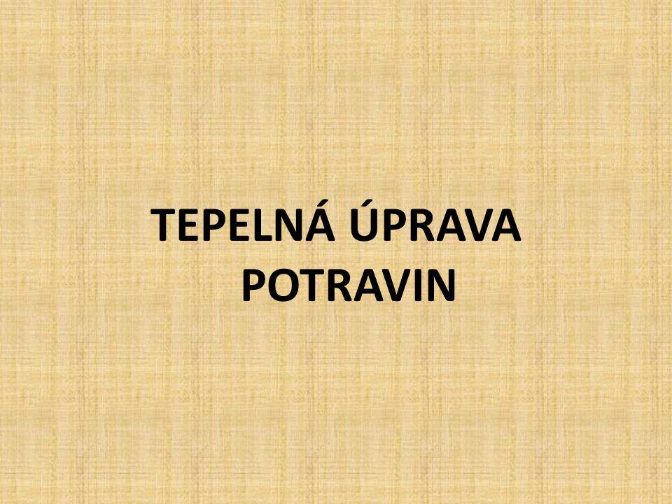 TEPELNÁ ÚPRAVA POTRAVIN