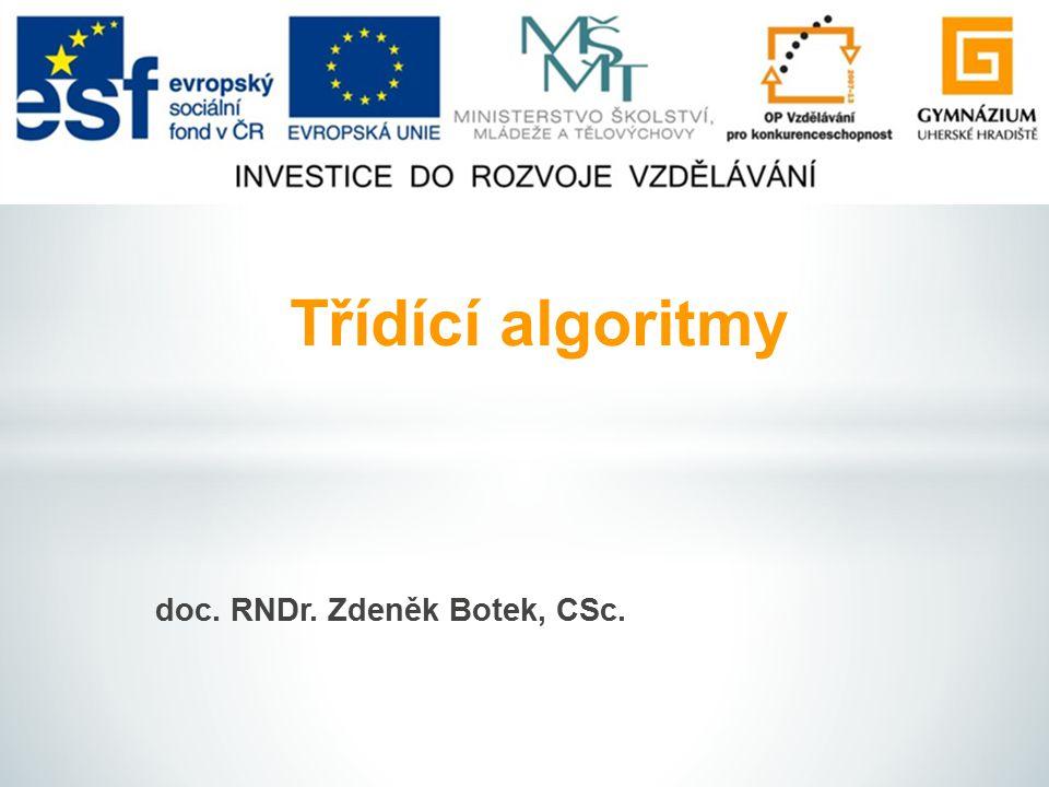 doc. RNDr. Zdeněk Botek, CSc. Třídící algoritmy