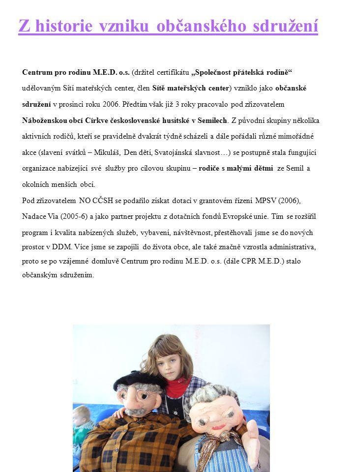 """Z historie vzniku občanského sdružení Centrum pro rodinu M.E.D. o.s. (držitel certifikátu """"Společnost přátelská rodině"""" udělovaným Sítí mateřských cen"""