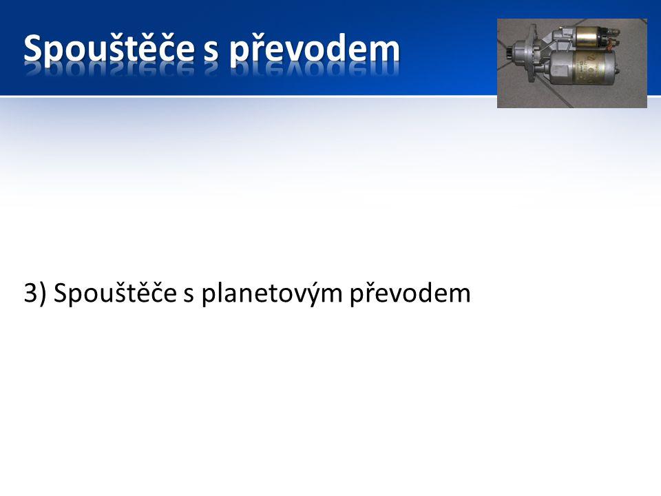 3) Spouštěče s planetovým převodem