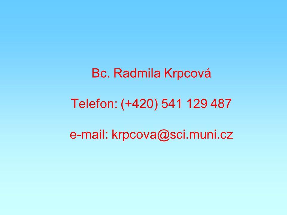 Bc. Radmila Krpcová Telefon: (+420) 541 129 487 e-mail: krpcova@sci.muni.cz