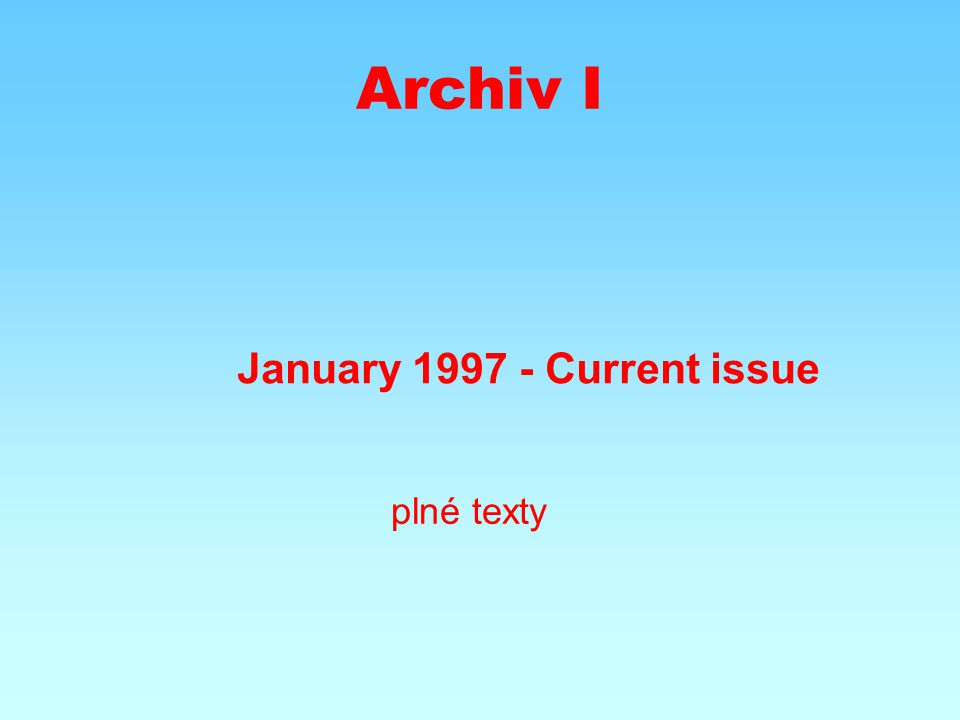 Archiv I January 1997 - Current issue plné texty