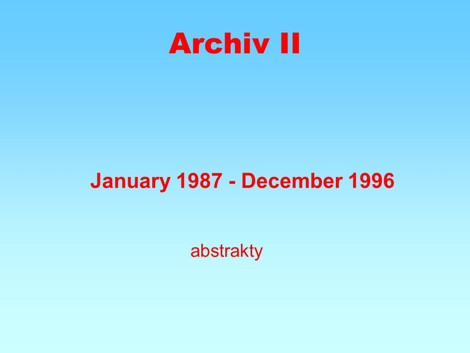 Archiv II January 1987 - December 1996 abstrakty