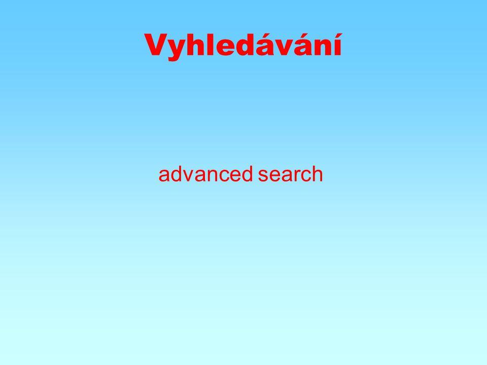 Vyhledávání advanced search