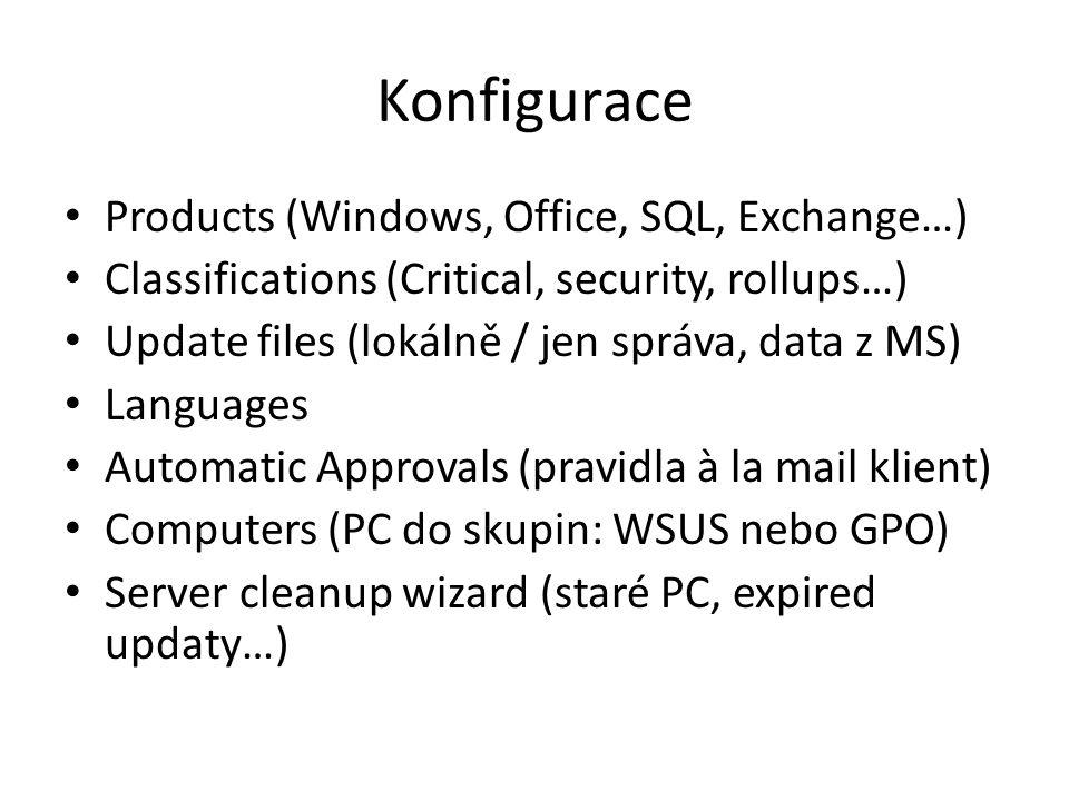 """Výhody Přehled o stavu záplat na stanicích Šetří šířku pásma (záplaty lokálně) Pro různé skupiny PC různé sady záplat Konfigurace PC-WSUS pomocí GPO Katalog záplat Využítí dat o PC pro """"monitoring"""