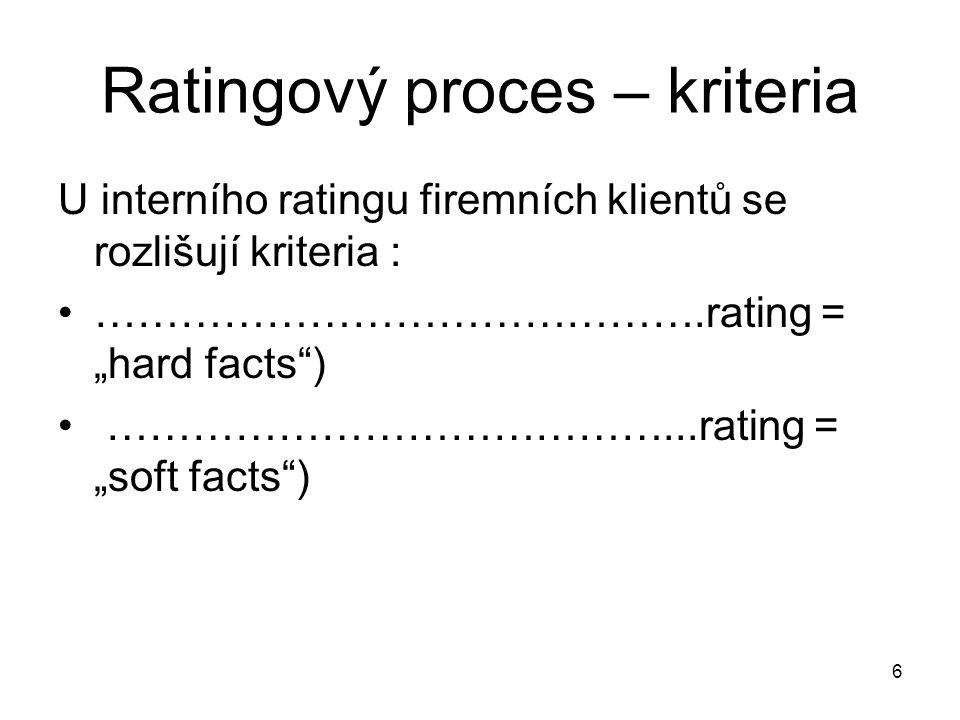 """7 Váha kriterií Ve vážení """"hard facts lze ve srovnání se """"soft facts v zásadě vycházet z následujícího: Čím větší je firma, tím ……………význam se připisuje """"hard facts , tzn."""