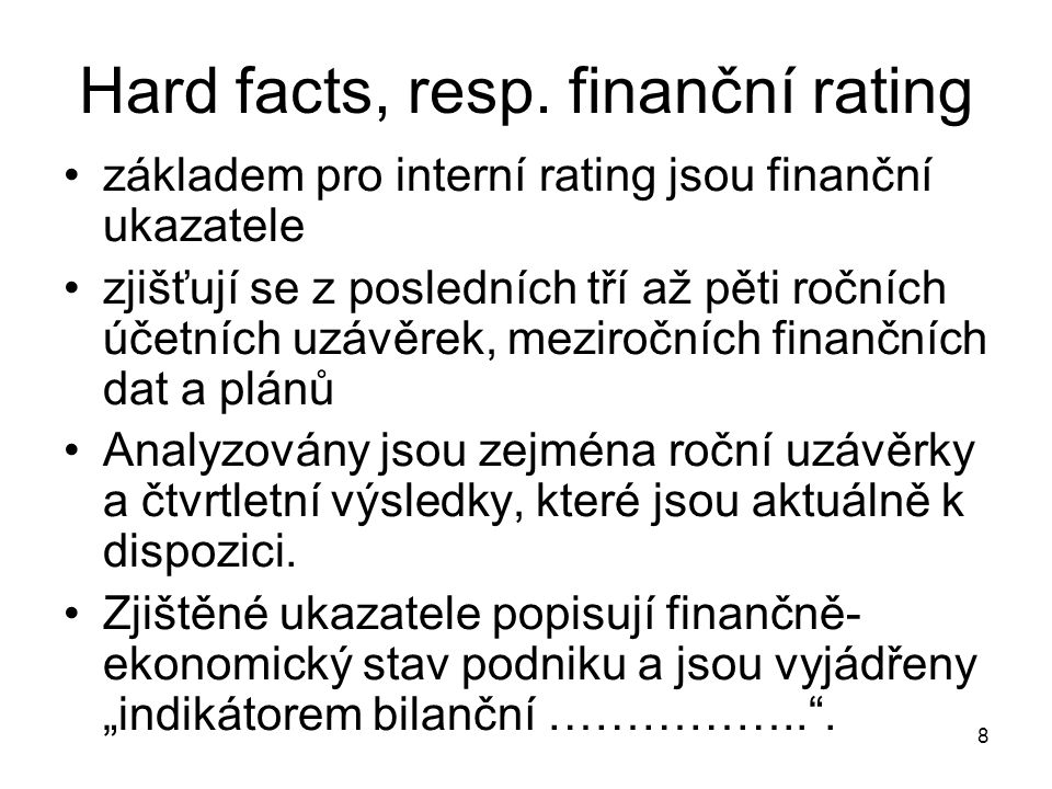 8 Hard facts, resp.