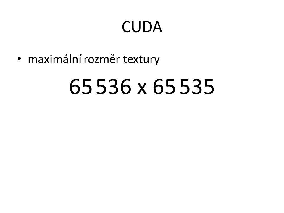 CUDA maximální rozměr textury 65 536 x 65 535