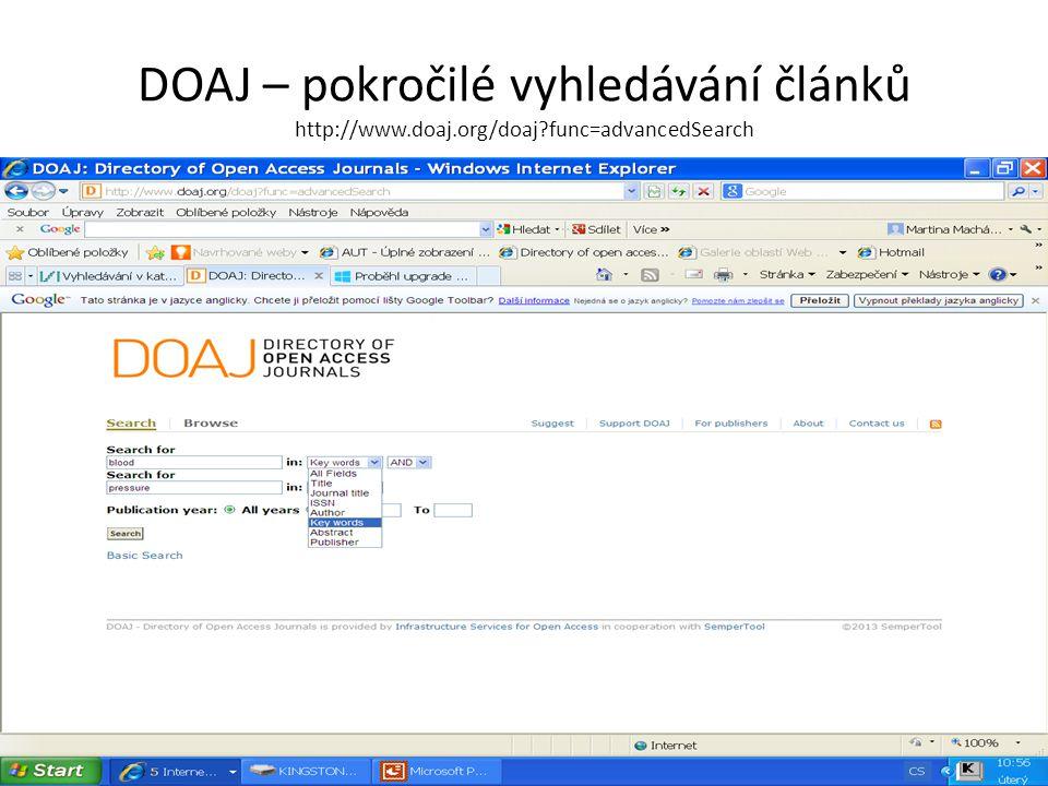 DOAJ – pokročilé vyhledávání článků http://www.doaj.org/doaj func=advancedSearch