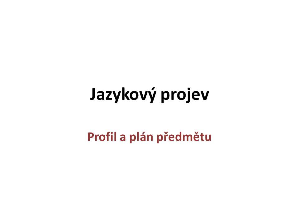 Jazykový projev Profil a plán předmětu