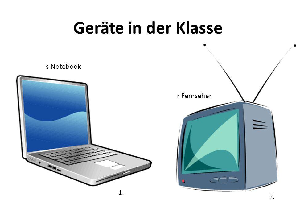 Geräte in der Klasse s Notebook 1. r Fernseher 2.