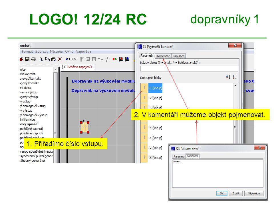 dopravníky 1 LOGO.12/24 RC Objekty propojíme pomocí tohoto nástroje.