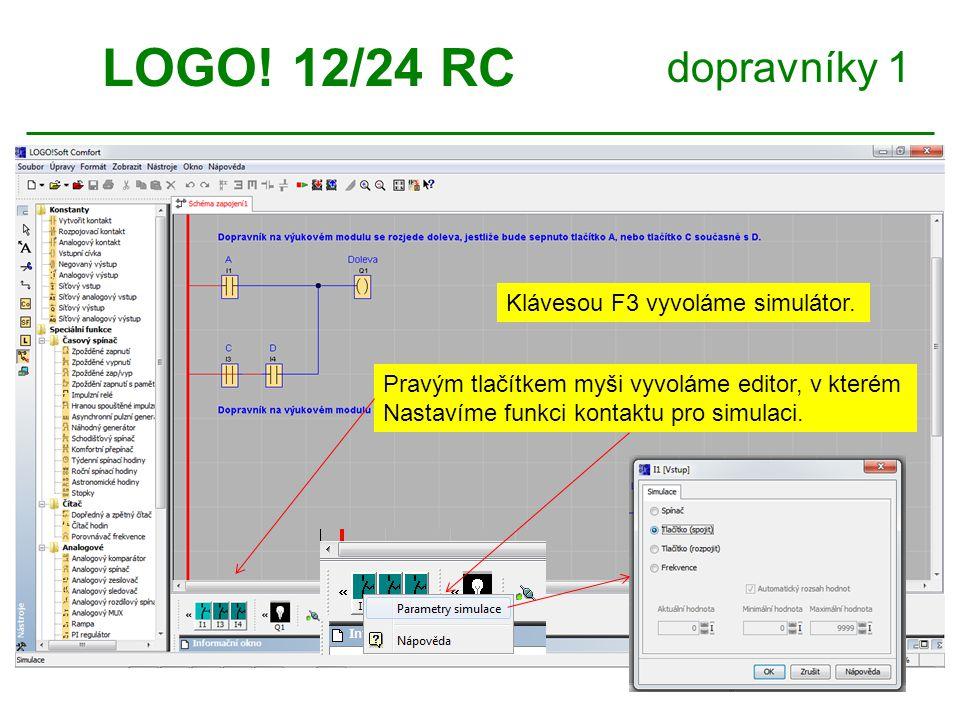 dopravníky 1 LOGO.12/24 RC Objekty s negovanou funkcí se značí takto.