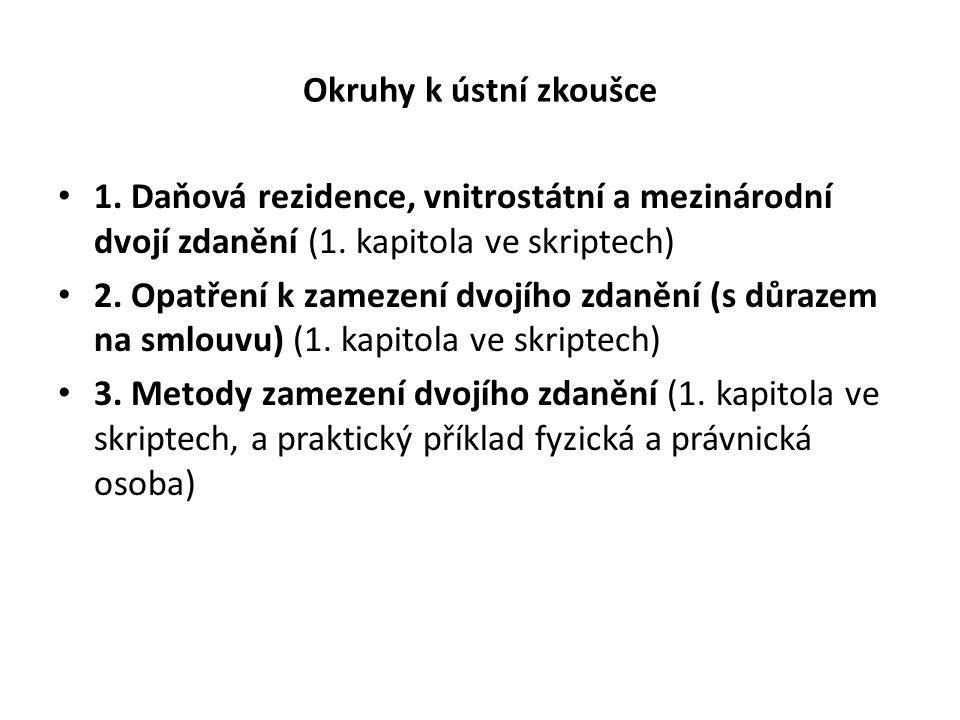 Okruhy k ústní zkoušce 4.Zdanění nerezidentů ČR = zahraniční osoby (3.