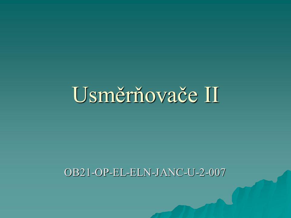 Usměrňovače II OB21-OP-EL-ELN-JANC-U-2-007