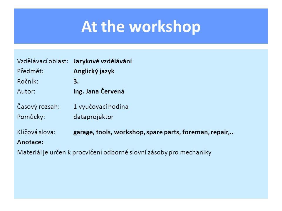 At the workshop Vzdělávací oblast:Jazykové vzdělávání Předmět:Anglický jazyk Ročník:3.