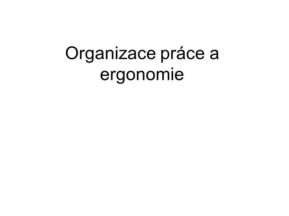 Organizace práce a ergonomie