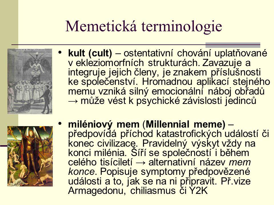 Memetická terminologie kult (cult) – ostentativní chování uplatňované v ekleziomorfních strukturách. Zavazuje a integruje jejich členy, je znakem přís