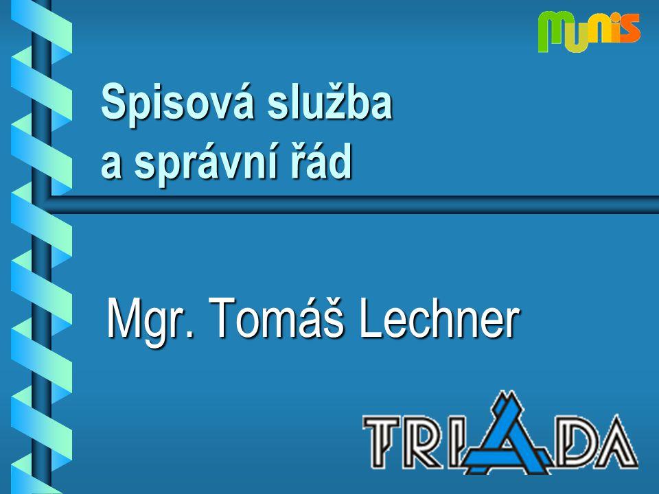Spisová služba a správní řád Mgr. Tomáš Lechner