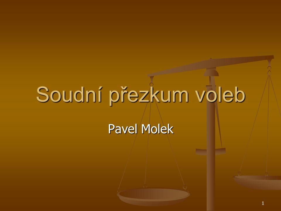 1 Soudní přezkum voleb Pavel Molek