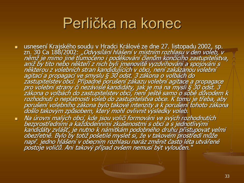 """33 Perlička na konec usnesení Krajského soudu v Hradci Králové ze dne 27. listopadu 2002, sp. zn. 30 Ca 188/2002: """"Odvysílání hlášení v místním rozhla"""