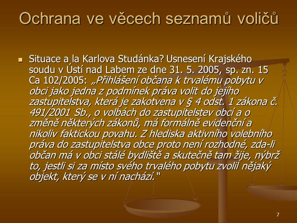 7 Ochrana ve věcech seznamů voličů Situace a la Karlova Studánka? Usnesení Krajského soudu v Ústí nad Labem ze dne 31. 5. 2005, sp. zn. 15 Ca 102/2005