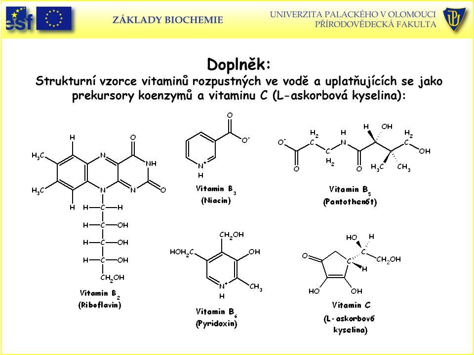 Doplněk: Strukturní vzorce vitaminů rozpustných ve vodě a uplatňujících se jako prekursory koenzymů a vitaminu C (L-askorbová kyselina):